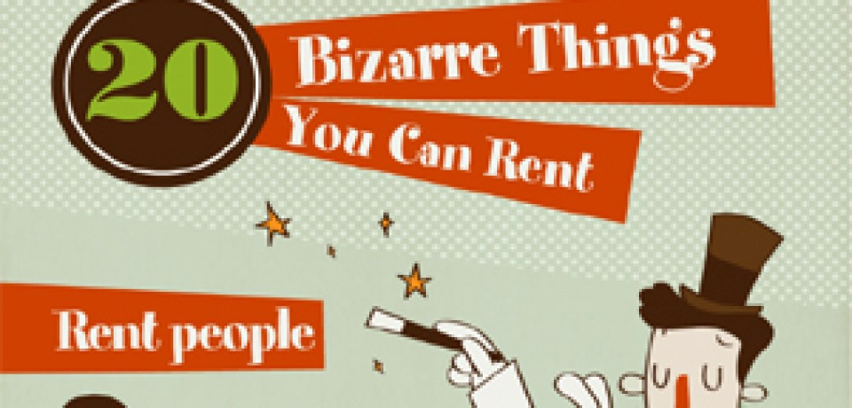 20 Bizarre Things You Can Rent