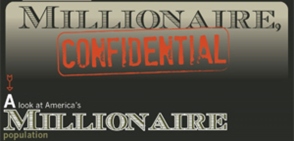Millionaire Confidential: A look at America's Millionaire population
