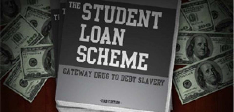 The Student Loan Scheme: Gateway Drug to Debt Slavery