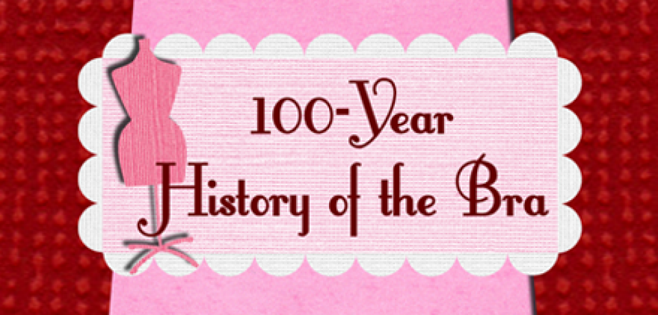 100-Year History of the Bra