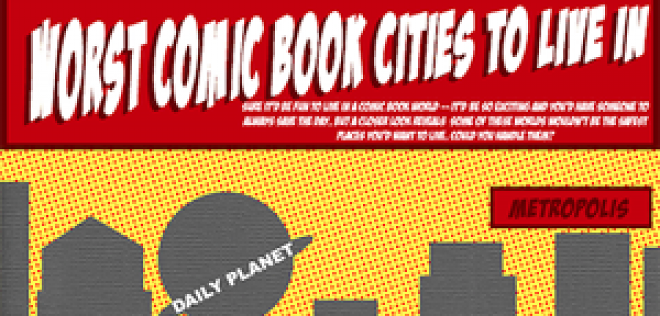 Would You Live in a Comic Book City?
