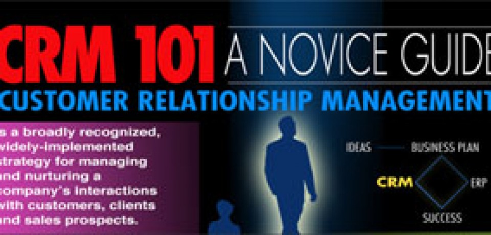 CRM101: A Novice Guide to Customer Relationship Management