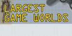 Largest Game Worlds