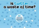 Is Twitter a Waste of Time?