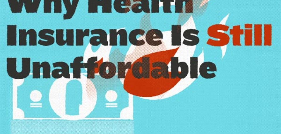 Why Health Insurance Is Still Unaffordable