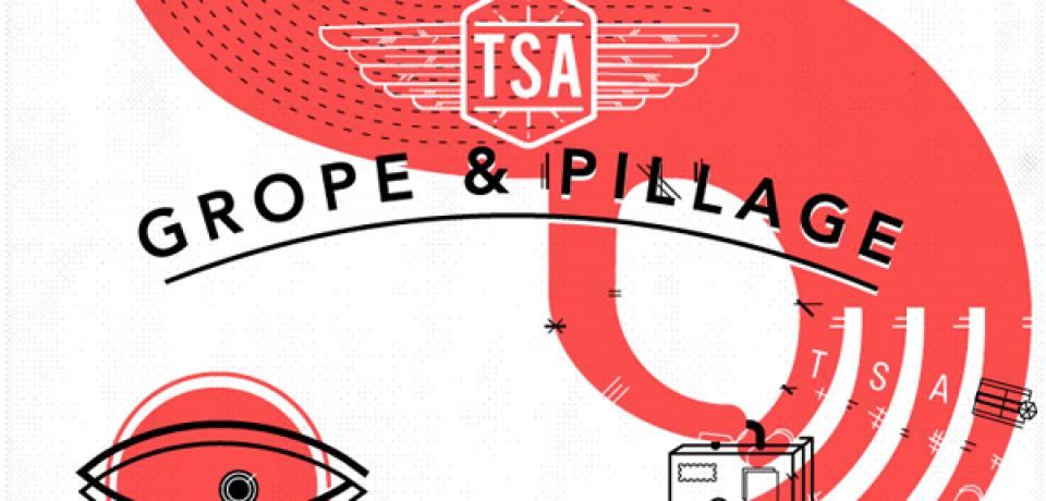 TSA – Grope & Pillage