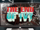 The End of TV?