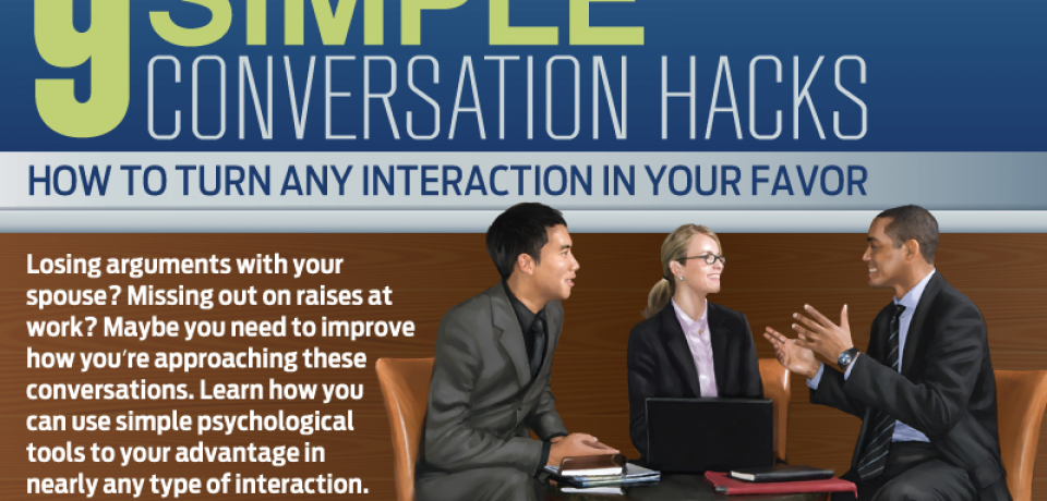 9 Simple Conversation Hacks: How to Turn Any Interaction in Your Favor [Infographic]