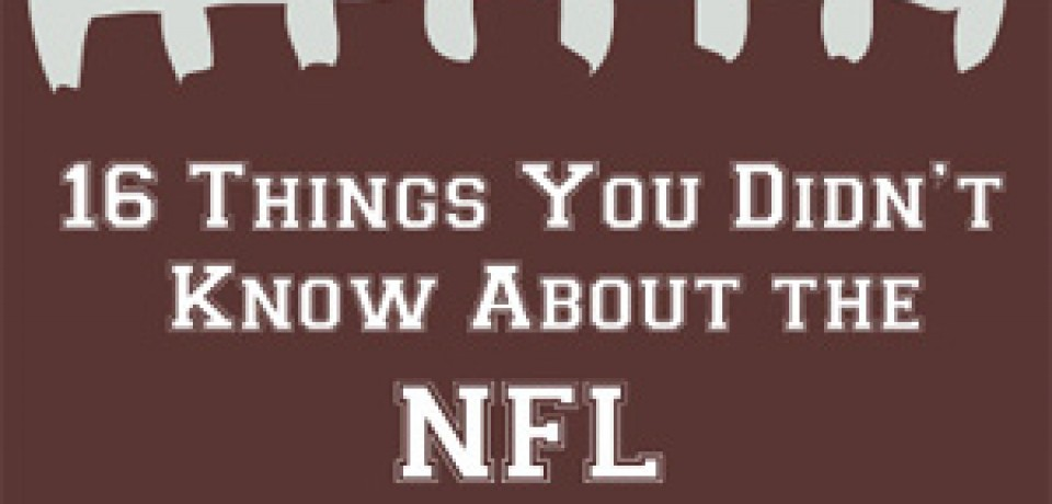 16 Things You Didn't Know About the NFL