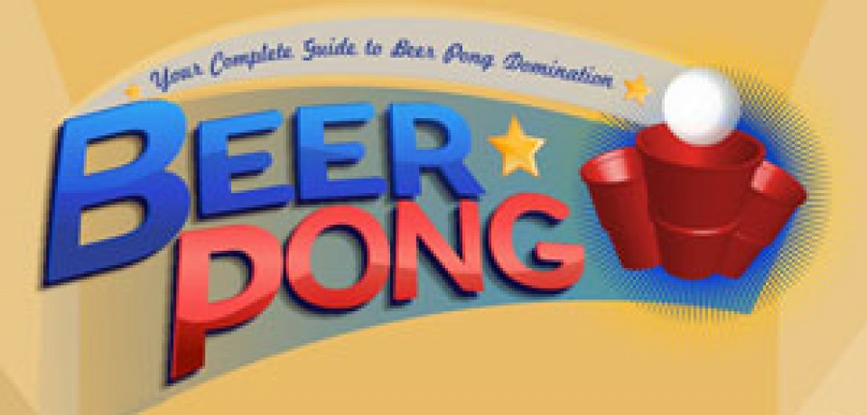 Dominate Beer Pong, Impress Coeds