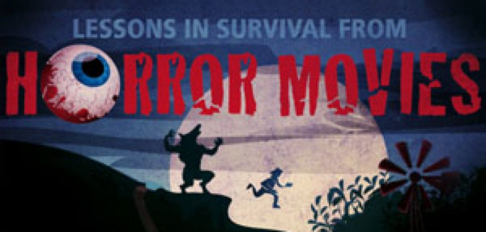 Lessons in Survival from Horror Movies