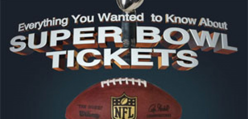 Everything You Wanted to Know About Super Bowl Tickets