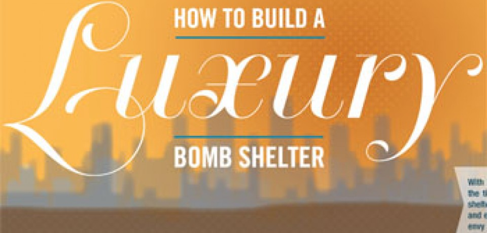 How To Build a Luxury Bomb Shelter