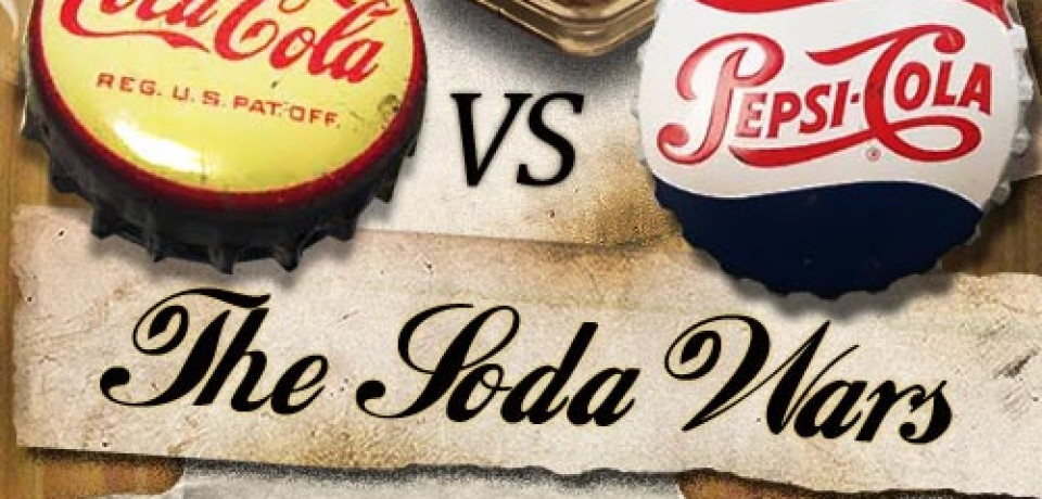 Coke vs. Pepsi: The Cola Wars
