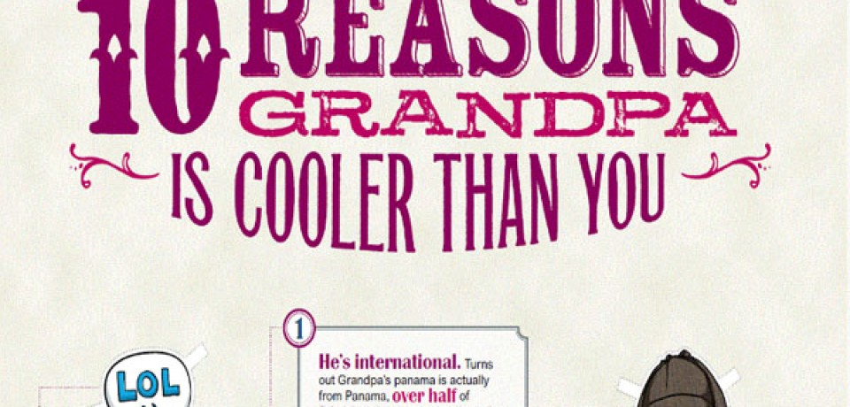 10 Reasons  why You Grandpa is Cooler Than You