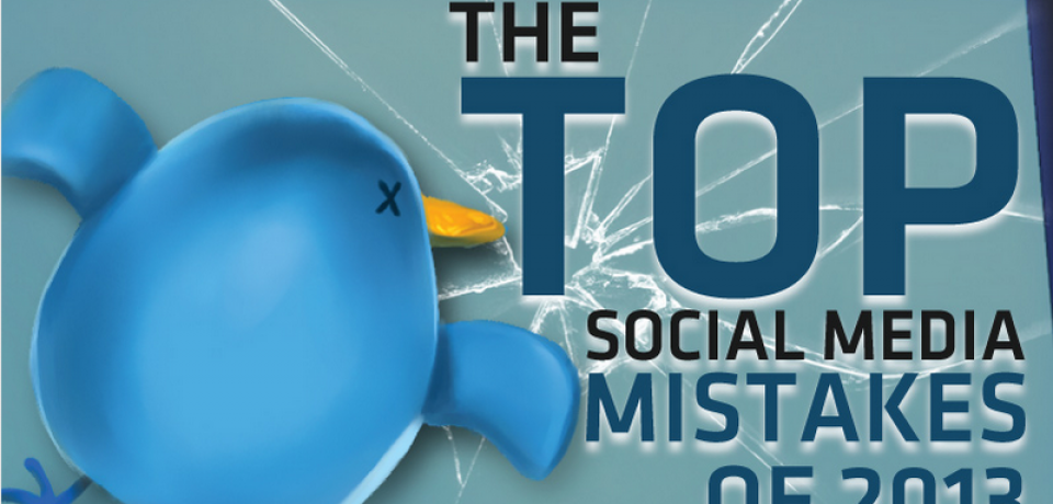 The Top Social Media Mistakes of 2013
