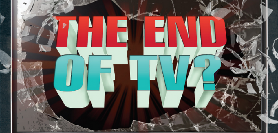 The End of TV? [Infographic]